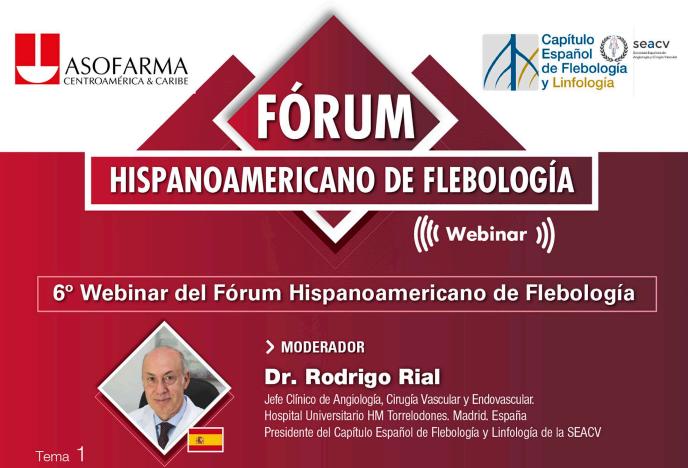 El Capitulo Español de Flebología y Linfología presenta la 6º  Webinar del Fórum Hispanoamericano.